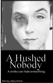 A Hushed Nobody by 50-Shades-of-Andley