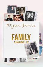 Family (A Dan Howell Fic) by alyssajamie