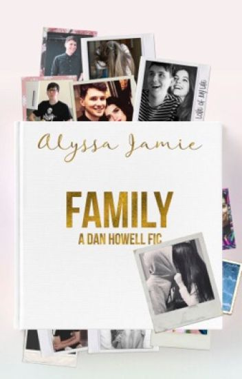 Family (A Dan Howell Fic)