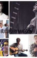 Bullied by Magcon by ly_fandoms