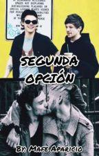SEGUNDA OPCION // LARRY - ZIAM // by MafeAparicio