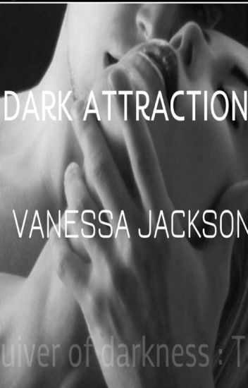 Dark Attraction  (Titre 1: Quiver of Darkness)