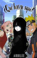 ¿Qué hacen aquí? |Naruto Shippuden| by Airhi_Lee