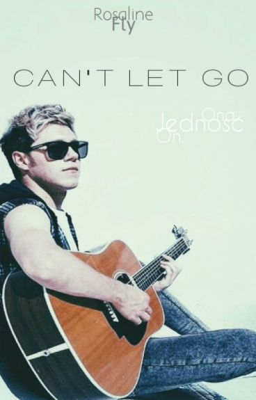 Can't Let Go ♥ N.H [zakończone]