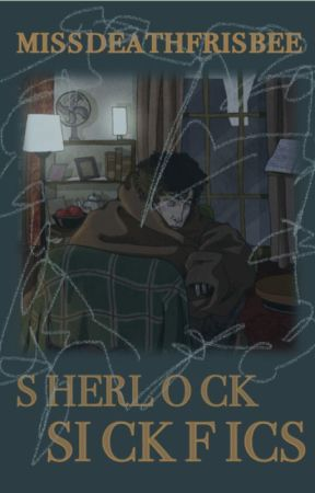 Sherlock Sick Fics - Asthma - Wattpad