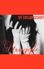 Struggle by TaylorSchofield0