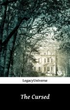 The Cursed {The Cursed Trilogy #1} by LegacyUniverse