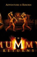 The Mummy Returns by Gracie99523