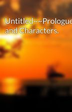 Untitled~~Prologue and Characters. by slasherrxx