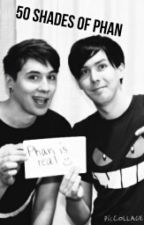 50 Shades of Phan by Dark_turquoise_eyes