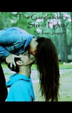 The Gangleader's Street Fighter by Jessie_paige20