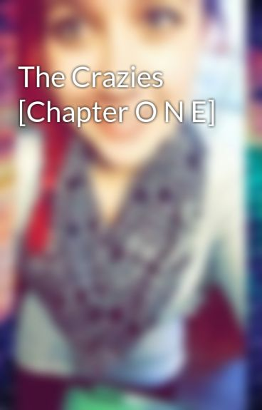 The Crazies [Chapter O N E] by ambersunset24