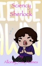 Sciency Sherlock by Space_Pineapple