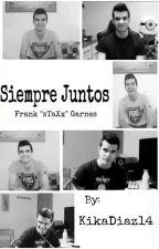 Siempre Juntos Frank Garnes (bysTaXx) by xKiikaa