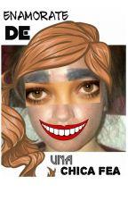 Enamorate de una chica fea by AngryApple