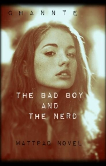 The Bad Boy And The Nerd (Book #1) Completed