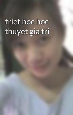 triet hoc hoc thuyet gia tri