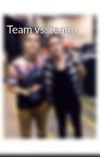 Team vs. team by pheobe113