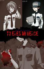 Tu eres mi heroe...-FNAF(Five Nights At Freddy's) by TamiTheHedgehog