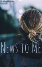 News to me~ a story for Bree by Ja_lyn