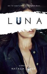 Luna ( The Second Installment of the Lycan Series) [WATTYS2016] by SilverStream22
