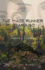 El paraíso Thomas Y Brenda.(The Maze Runner) EL FANFIC MÁS LEIDO by coffewithletters