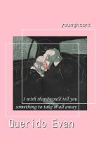 Querido Evan by youngheartt