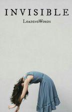 Invisible (En Edición) by LoadingWords