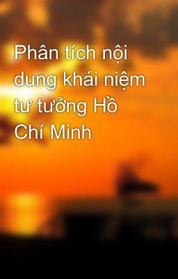Phân tích nội dung khái niệm tư tưởng Hồ Chí Minh