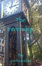 The Internship. by perfectalibis