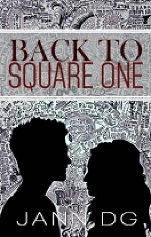 Back To Square One (BTSO) [COMPLETED] by JannDG