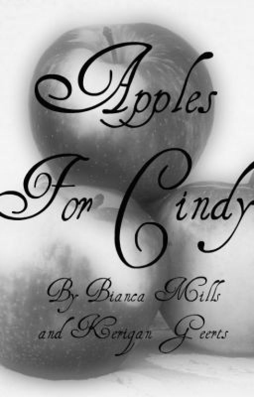 Apples For Cindy (Finished) by K_Nicole
