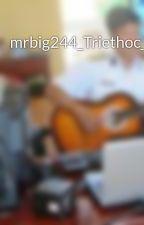 mrbig244_Triethoc_tracnghiem by mrbig244