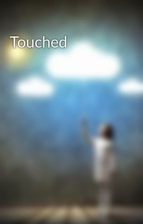 Touched by TruthofImagination