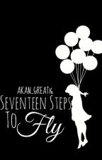 Seventeen Steps To Fly by akan_great16