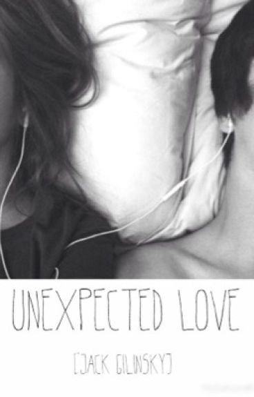 Unexpected Love || Jack Gilinsky
