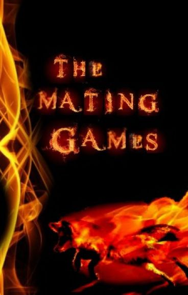 The Mating Games #Wattys2015 [COMPLETED]