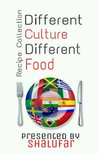 DIFFERENT    CULTURE      DIFFERENT     FOOD by shalufar