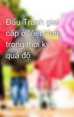 Đấu Tranh giai cấp ở Việt Nam trong thời kỳ quá độ