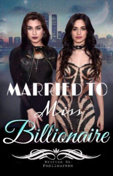Married To Ms. Billionaire(Camren)