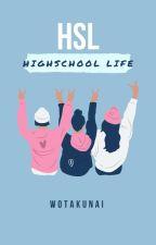 HSL Freshmen [Book 1] by jmsjrdn