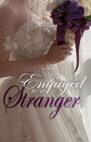 Engaged to a Stranger