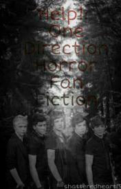Help!: One Direction Horror Fan Fiction by shatteredheart15