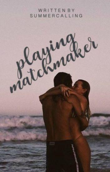 Playing Matchmaker (Watty Awards 2015)