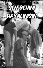 ~SEN BENİM HAYALİMSİN~ by iclalceelik