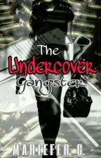 The Undercover Gangsters [FIN] by Mariefer_G