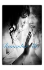 Remember Me(book 2) by Casualty_Of_Love
