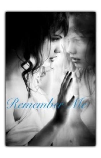 Remember Me(book 2-ON HOLD)