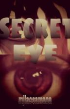 secret eye (TANTEIHIGH FANFICTION) by mjlacsamana