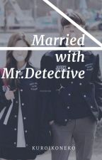 Married with Mr. Detective by _kuroikoneko_